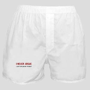 I Never Argue Boxer Shorts