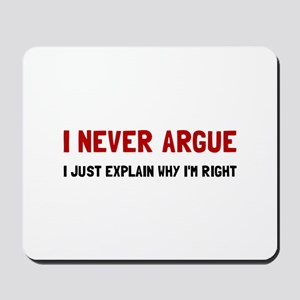 I Never Argue Mousepad