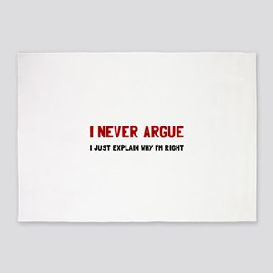 I Never Argue 5'x7'Area Rug