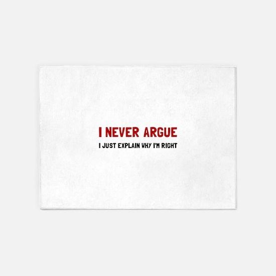 I Never Argue 5'x7'Area Rug