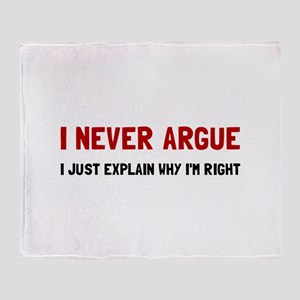 I Never Argue Throw Blanket