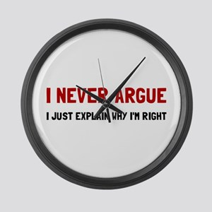 I Never Argue Large Wall Clock