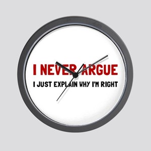 I Never Argue Wall Clock