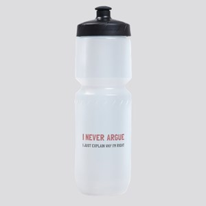 I Never Argue Sports Bottle