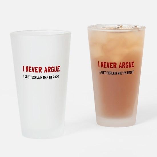I Never Argue Drinking Glass