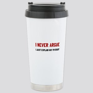 I Never Argue Travel Mug