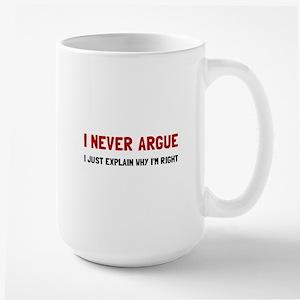 I Never Argue Mugs