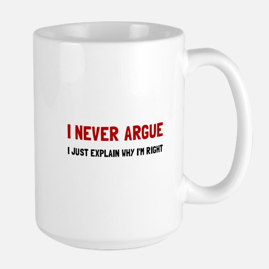I Never Argue Mugs