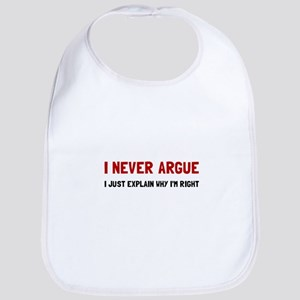 I Never Argue Bib