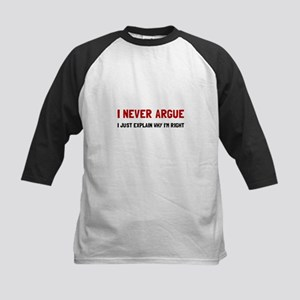 I Never Argue Baseball Jersey