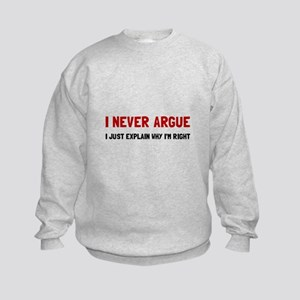 I Never Argue Sweatshirt