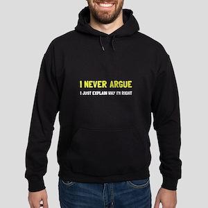 I Never Argue Hoodie