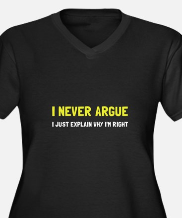 I Never Argue Plus Size T-Shirt