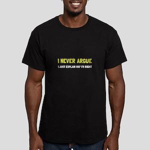 I Never Argue T-Shirt
