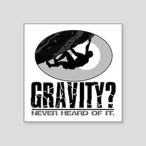 "Gravity? Rock Climber Square Sticker 3"" x 3"""