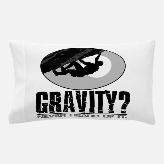 Gravity? Rock Climber Pillow Case