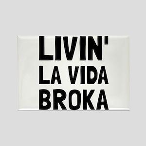 Living La Vida Broka Magnets