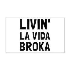 Living La Vida Broka Wall Decal