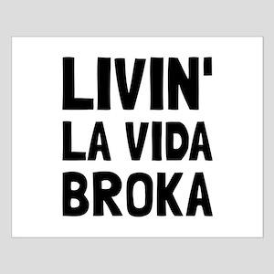 Living La Vida Broka Posters