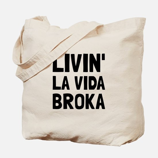 Living La Vida Broka Tote Bag