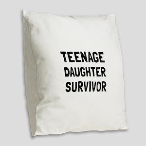 Teenage Daughter Survivor Burlap Throw Pillow