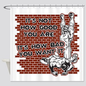 Wrestling How Good You Are Shower Curtain