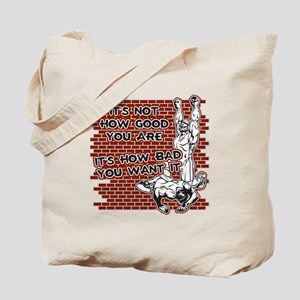 Wrestling How Good You Are Tote Bag
