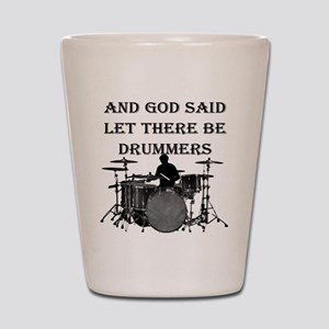 Drummers God Made Shot Glass
