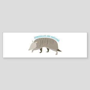 Armadillo_Armadillos_Are_Awesome Bumper Sticker