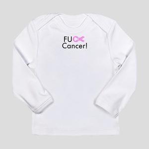 Fuck Cancer! Long Sleeve T-Shirt