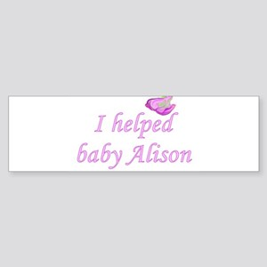 I Helped Alison Part 2 Bumper Sticker