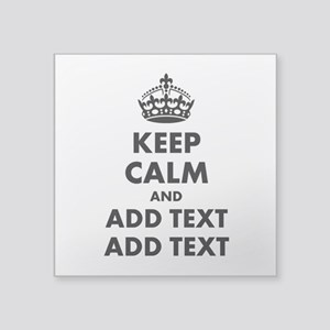 """Personalized Keep Calm Square Sticker 3"""" x 3"""""""