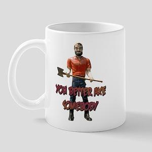 You Better Axe Somebody Mug