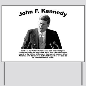 JFK Ask Not Yard Sign