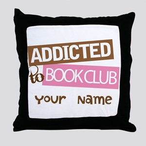 Addicted to Book Club Throw Pillow