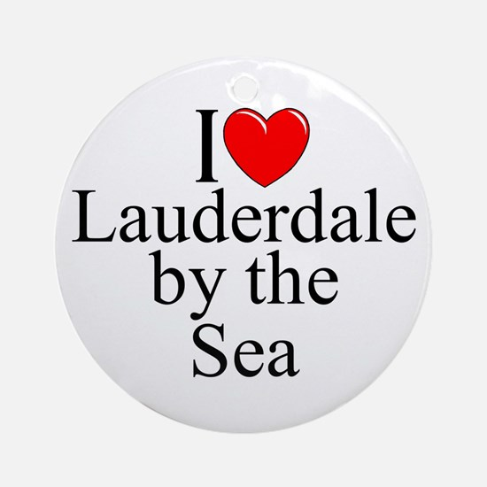 """I Love Lauderdale by the Sea"" Ornament (Round)"
