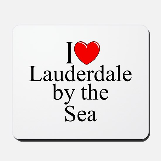 """""""I Love Lauderdale by the Sea"""" Mousepad"""
