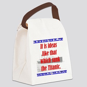 It Is Ideas Like That Which Sunk The Titanic Canva