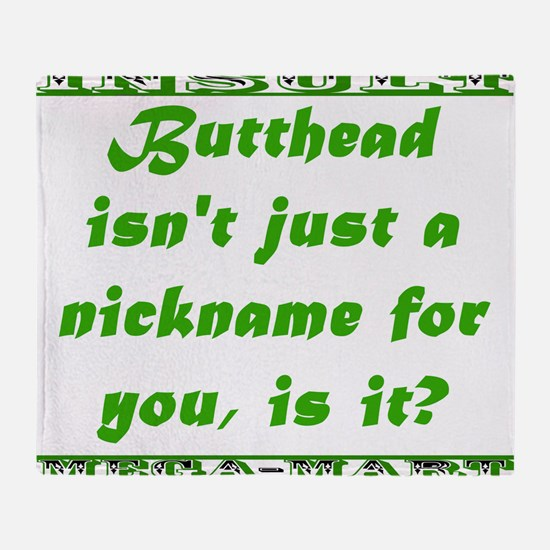 Butthead Isnt Just a Nickname Throw Blanket