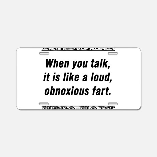 When You Talk It Is Like a Loud, Obnoxious Fart Al