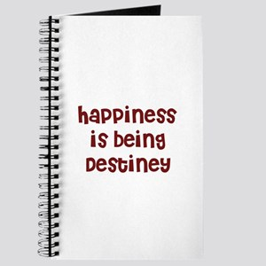 happiness is being Destiney Journal