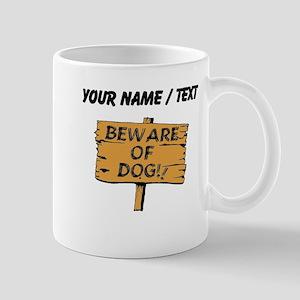 Beware Of Dog Sign (Custom) Mugs