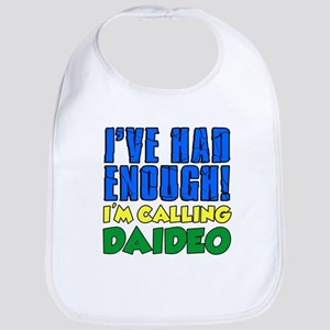 Had Enough Calling Daideo Bib