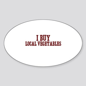 I buy local vegetables Oval Sticker