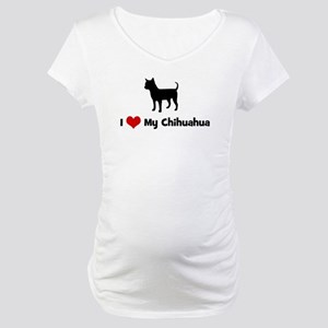 I Love My Chihuahua Maternity T-Shirt