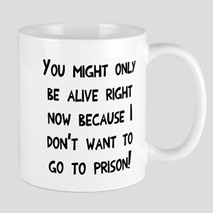 You might only be alive Mug