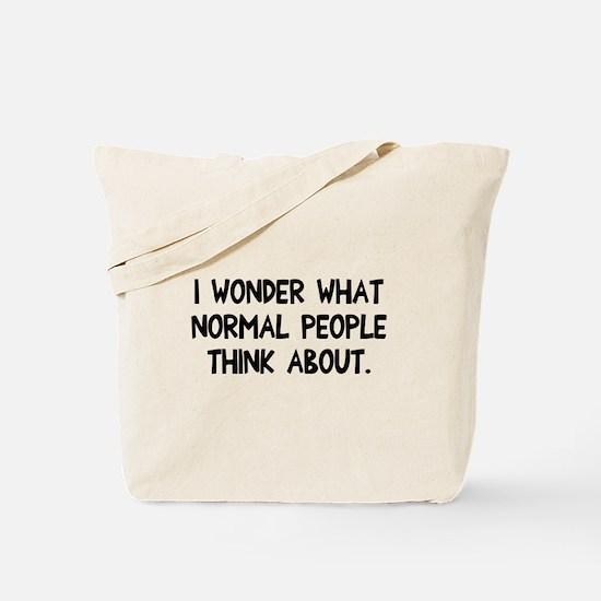 I wonder normal people Tote Bag