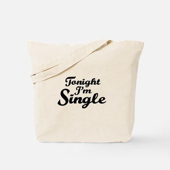 Tonight I'm single Tote Bag