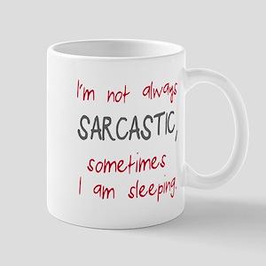I'm not always sarcastic Mug