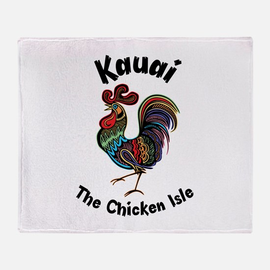 Kauai - The Chicken Isle Throw Blanket